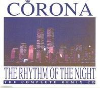 Corona - The Rhythm Of The Night (The Complete Remix CD)