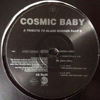 Cosmic Baby - A Tribute To Blade Runner Part 2
