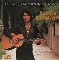 Costa Cordalis - Ich Geh' Durch Deine Strasse
