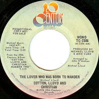 Cotton, Lloyd & Christian - The Lover Who Was Born To Wander