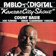 Count Basie , Big Joe Turner , Eddie 'Cleanhead' Vinson - Kansas City Shout