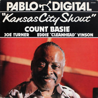 Count Basie , Big Joe Turner , Eddie 'CleanHead' Vinson - Kansas City Shout
