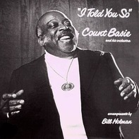 Count Basie And His Orchestra - I Told You So