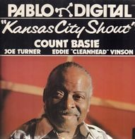 Count Basie & Big Joe Turner & Eddie 'Cleanhead' Vinson - Kansas City Shout