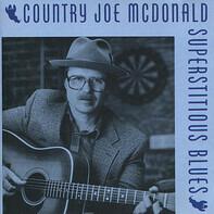 Country Joe McDonald - Superstitious Blues