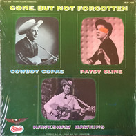 Cowboy Copas / Patsy Cline / Hawkshaw Hawkins - Gone, But Not Forgotten