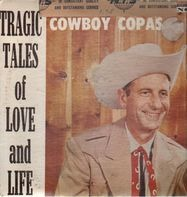 Cowboy Copas - Tragic Tales Of Love And Life