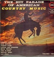 Cowboy Copas, Red Sovine, Ernest Tubb, etc - The Hit Parade Of American Country Music Volume Two