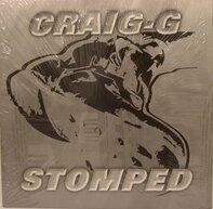 Craig G - Stomped / Make You Say Yes