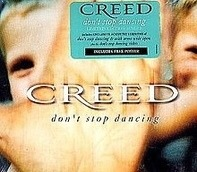 Creed - Don't Stop Dancing