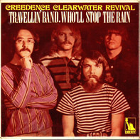 Creedence Clearwater Revival - Travellin' Band / Who'll Stop The Rain