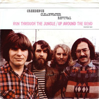 Creedence Clearwater Revival - Run Through The Jungle / Up Around The Bend