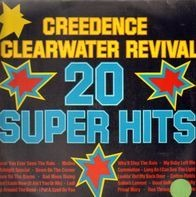 Creedence Clearwater Revival - 20 Super Hits