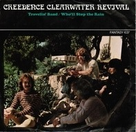 Creedence Clearwater Revival - Travelin' Band / Who'll Stop The Rain