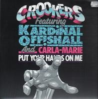 Crookers Featuring Kardinal Offishall And Carla Marie Williams - Put Your Hands On Me