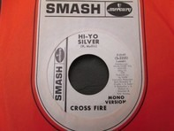 Cross Fire - Hi-Yo Silver