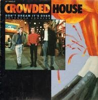 Crowded House - Don't Dream it's Over/That's what I call love