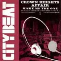 Crown Heights Affair - Make Me The One