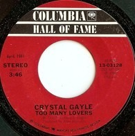 Crystal Gayle - Too Many Lovers / You Never Gave Up On Me