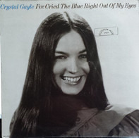 Crystal Gayle - I've Cried The Blue Right Out Of My Eyes