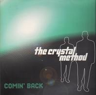 The Crystal Method - Comin' Back