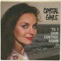 Crystal Gayle - 'Til I Gain Control Again