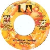 Crystal Gayle - We Should Be Together / Your Old Cold Shoulder