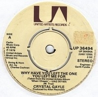 Crystal Gayle - Why Have You Left The One You Left Me For