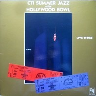 Milt Jackson / Joe Farrell a.o. - CTI Summer Jazz At The Hollywood Bowl Live Three