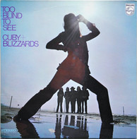 Cuby & The Blizzards - Too Blind to See