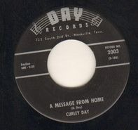 Curley Day - A Message From home / Sincerely Yours, Curley
