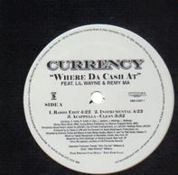 Currency featuring Lil Wayne & Remy Ma - Where Da Cash At