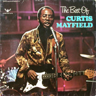 Curtis Mayfield - The Best Of Curtis Mayfield