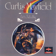 Curtis Mayfield - Got to Find a Way