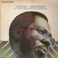 Curtis Mayfield - His Early Years With The Impressions