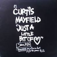 Curtis Mayfield - Just A Little Bit Of Love