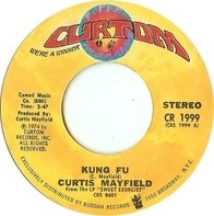 Curtis Mayfield - Kung Fu / Right On For The Darkness