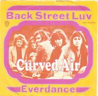 Curved Air - Back Street Luv / Everdance