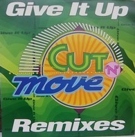 Cut 'N' Move - Give It Up (Remixes)