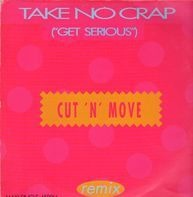 Cut 'N' Move - Take No Crap