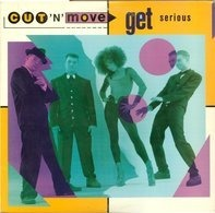 Cut 'N' Move - Get Serious