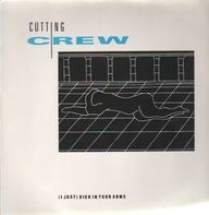 Cutting Crew - (I Just) Died In Your Arms / For The Longest Time