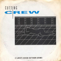 Cutting Crew - (I Just) Died In Your Arms/For The Longest Time