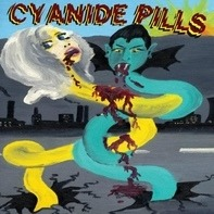 Cyanide Pills - Cyanide Pills