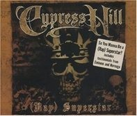 Cypress Hill - (Rap) Superstar