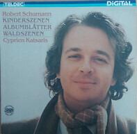 Schumann (Katsaris) - Kinderszenen - Waldszenen - Albumblätter
