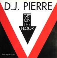 D.J. Pierre, DJ Pierre - Get On The Floor