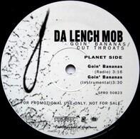 Da Lench Mob - Goin' Bananas / Cut Throats
