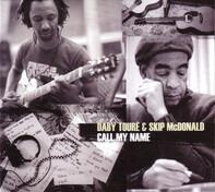 Daby Touré & Skip McDonald - Call My Name