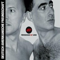 Daf (Deutsch Amer.Freundschaft) - Fünfzehn Neue Daf Lieder